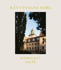 bokomslag Rättvisans borg : Rådhuset 100 år