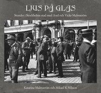 bokomslag Ljus på glas : stunder i Stockholms stad med Axel och Vicke Malmström