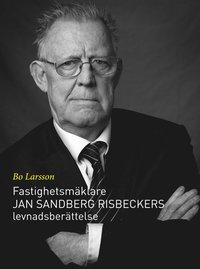 bokomslag Fastighetsmäklare Jan Sandberg Risbeckers levnadsberättelse