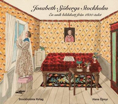 bokomslag Josabeth Sjöbergs Stockholm : En unik bildskatt från 1800-talet