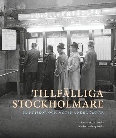 bokomslag Tillfälliga stockholmare : Människor och möten under 600 år
