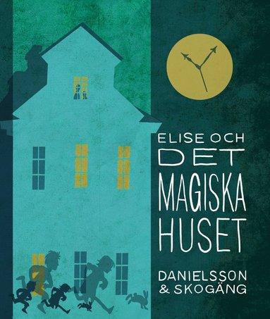 bokomslag Elise och det magiska huset