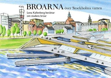 bokomslag Broarna över Stockholms vatten