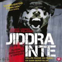 bokomslag Jiddra inte : hellre ökänd än okänd - en sann berättelse