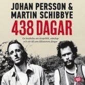 bokomslag 438 dagar : vår berättelse om storpolitik, vänskap och tiden som diktaturens fångar