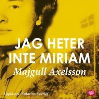 bokomslag Jag heter inte Miriam