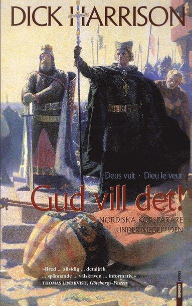 bokomslag Gud vill det! : nordiska korsfarare under medeltiden