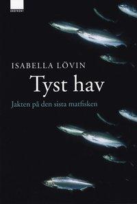 bokomslag Tyst hav : jakten på den sista matfisken