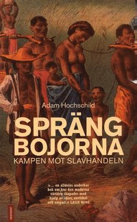 bokomslag Spräng bojorna : kampen mot slavhandeln