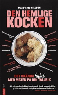 bokomslag Den hemlige kocken : det okända fusket med maten på din tallrik