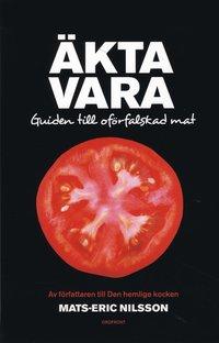 bokomslag Äkta vara : guide till oförfalskad mat