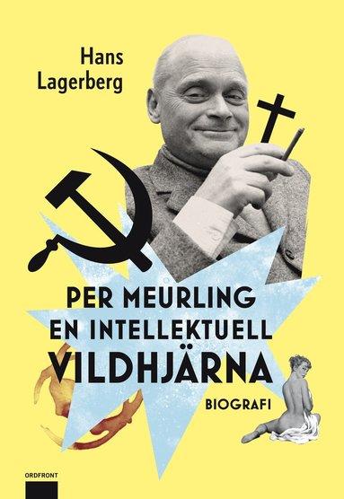 bokomslag Per Meurling : en intellektuell vildhjärna
