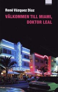 bokomslag Välkommen till Miami, doktor Leal