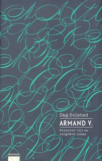 bokomslag Armand V. : fotnoter till en outgrävd roman
