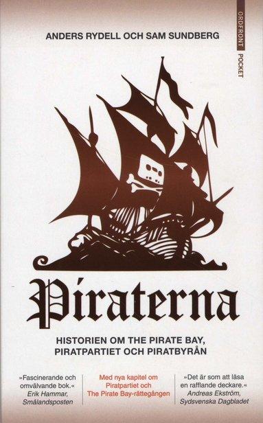 bokomslag Piraterna : framgångssagan om Piratpartiet, Pirat Bay och Piratbyrån