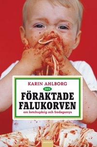 bokomslag Den föraktade falukorven : om ketchupkrig och fredagsmys