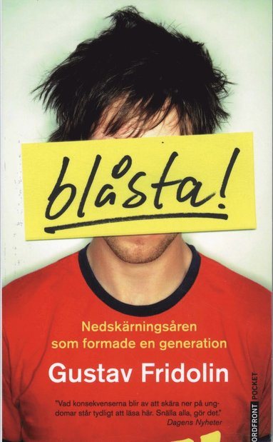 bokomslag Blåsta! : nedskärningsåren som formade en generation