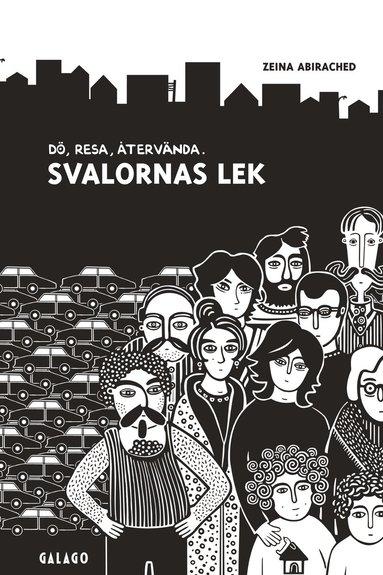 bokomslag Svalornas lek : dö, Resa, Återvända.