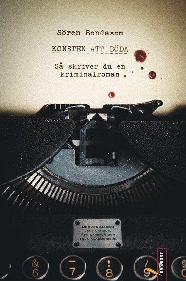 bokomslag Konsten att döda : så skriver du en kriminalroman