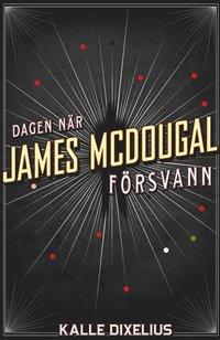 bokomslag Dagen när James McDougal försvann