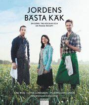 bokomslag Jordens bästa käk : en gård, tre kockar och en massa recept