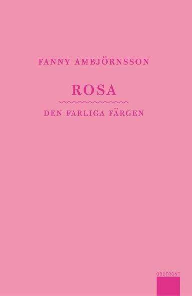 bokomslag Rosa : den farliga färgen