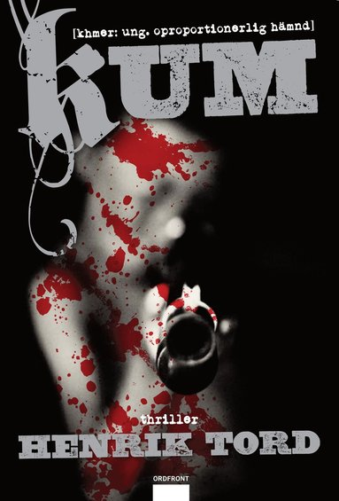 bokomslag Kum: khmer: ung. oproportionerlig hämnd