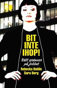 bokomslag Bit inte ihop! : sätt gränser på jobbet