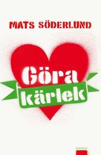 bokomslag Göra kärlek