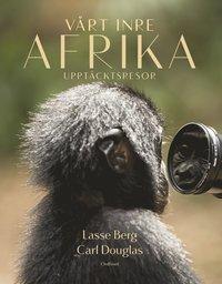 bokomslag Vårt inre Afrika : Upptäcktsresor