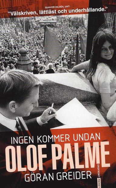 bokomslag Ingen kommer undan Olof Palme