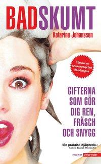 bokomslag Badskumt : gifterna som gör dig ren, fräsch och snygg