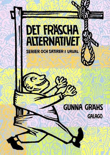 bokomslag Det fräscha alternativet : serier och satirer i urval