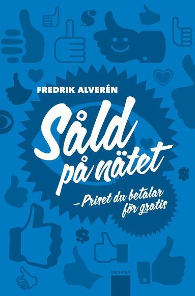 bokomslag Såld på nätet : priset du betalar för gratis
