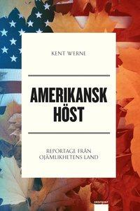 bokomslag Amerikansk höst : reportage från ojämlikhetens land