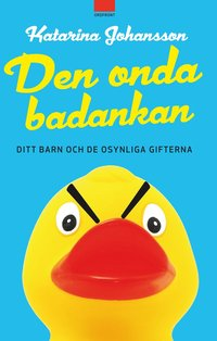 bokomslag Den onda badankan : ditt barn och de osynliga gifterna