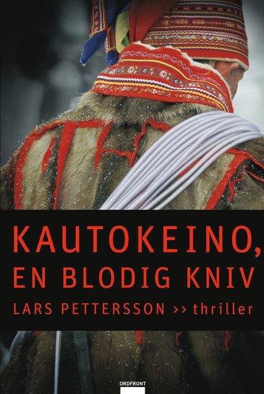 bokomslag Kautokeino, en blodig kniv