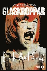 bokomslag Glaskroppar : svart melankoli