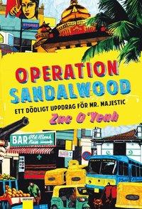 bokomslag Operation Sandalwood : ett dödligt uppdrag för Mr Majestic