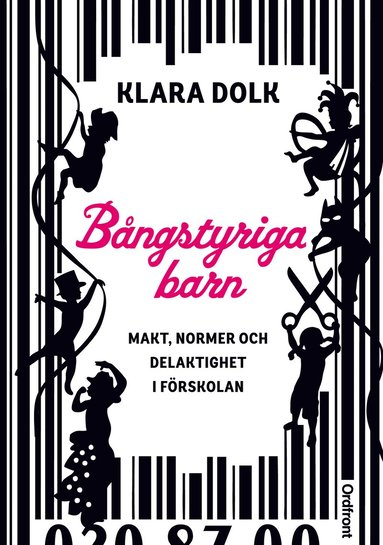 bokomslag Bångstyriga barn : makt, normer och delaktighet i förskolan.