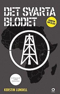 bokomslag Det svarta blodet : kampen om oljan
