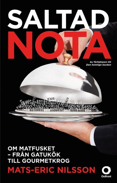 bokomslag Saltad nota : om matfusket - från gatukök till gourmetkrog