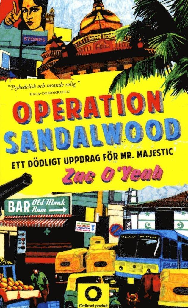 Operation Sandalwood : ett dödligt uppdrag för Mr Majestic 1