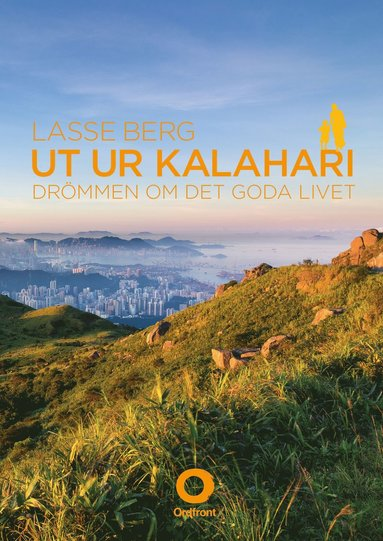 bokomslag Ut ur Kalahari : drömmen om det goda livet
