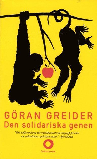 bokomslag Den solidariska genen : anteckningar om klass, utopi och människans natur