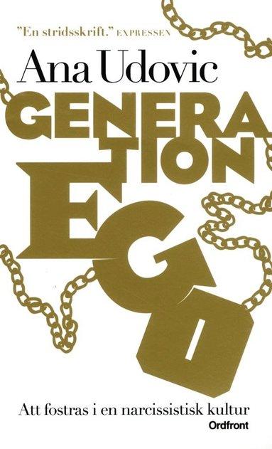 bokomslag Generation Ego : att fostras i en narcissistisk kultur