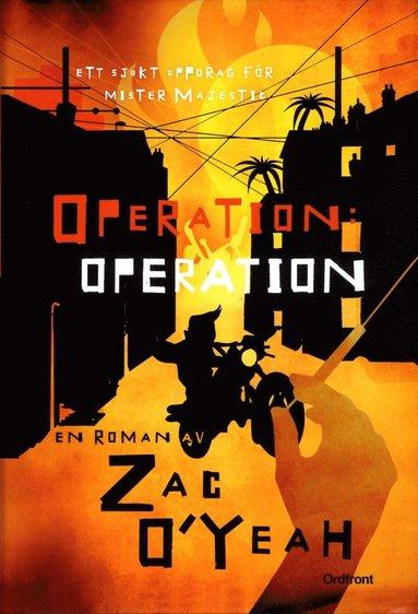 bokomslag Operation: operation : ett sjukt uppdrag för mister Majestic