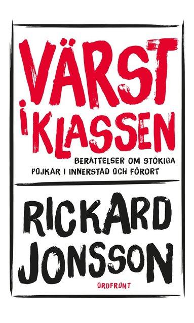 bokomslag Värst i klassen : berättelser om stökiga pojkar i innerstad och förort