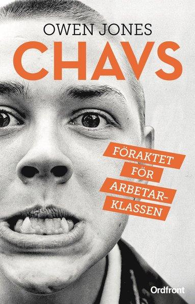 bokomslag Chavs : föraktet för arbetsklassen