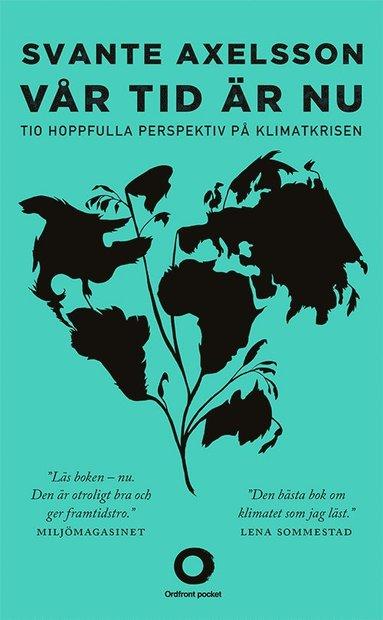 bokomslag Vår tid är nu : tio hoppfulla perspektiv på klimatkrisen